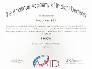 American Academy of Implant Dentistry Fellow Certification for Fred J. Kim, DDS